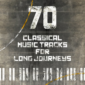 70 Classical Music Tracks for Long Journey's