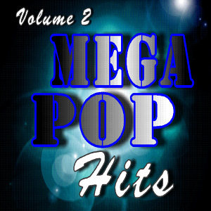 Mega Pop Hits, Vol. 2