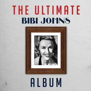 The Ultimate Bibi Johns Album