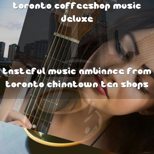 Tasteful Music Ambiance from Toronto Chinatown Tea Shops