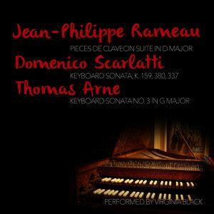Jean-Philippe Rameau: Pieces De Clavecin Suite: Domenico Scarlatti & Thomas Arne: Keyboard Sonatas