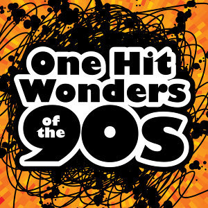 One Hit Wonders of the 90s