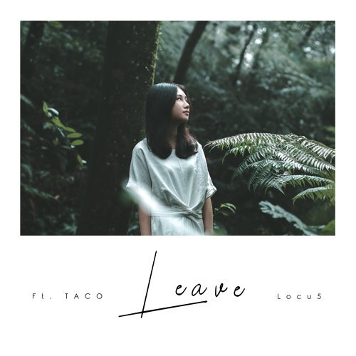 Leave - feat. Taco Zhang