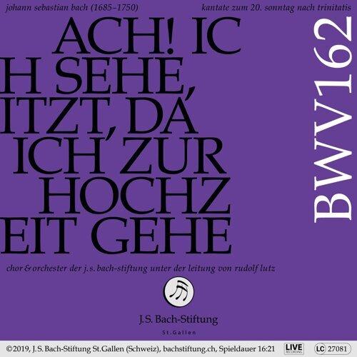 Bachkantate, BWV 162 - Ach! Ich sehe, itzt, da ich zur Hochzeit gehe
