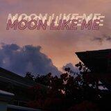 Moon Like Me