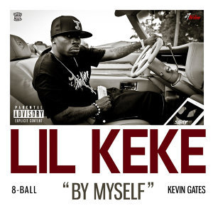 By Myself (feat. 8ball & Kevin Gates) - Single