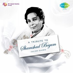 A Tribute to Shamshad Begum