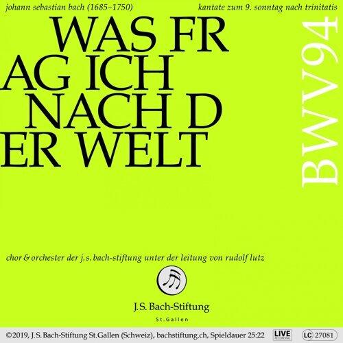 Bachkantate, BWV 94 - Was frag ich nach der Welt