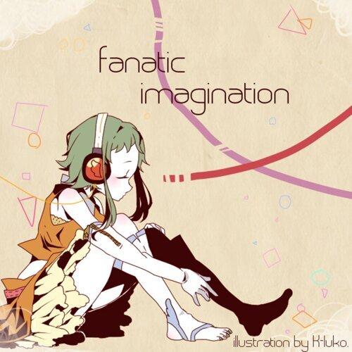 fanatic imagination (feat.GUMI)
