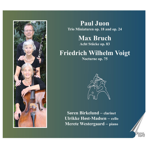 Juon, Bruch and Voigt: Trios for Clarinet, Cello and Piano