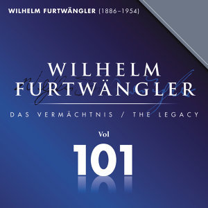 Wilhelm Furtwaengler Vol. 101