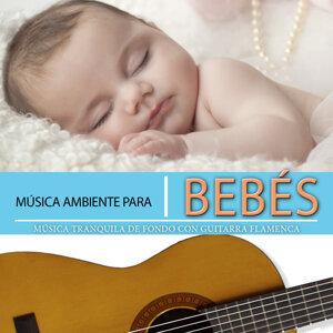 Música Ambiente para Bebés. Música Tranquila de Fondo Con Guitarra Flamenca