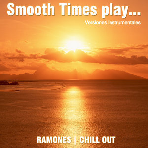 Smooth Times Play Ramones Chill Out