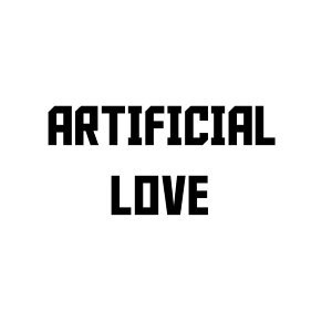 Artificial Love