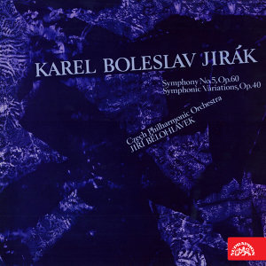 Jirák:  Symphony No. 5, Symphonic Variations, Op. 40
