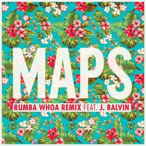 Maps - Rumba Whoa Remix