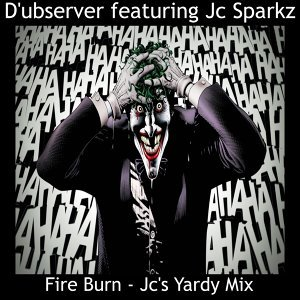 Fire Burn [feat. Jc Sparkz] - Jc's Yardy Mix