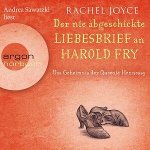 Der nie abgeschickte Liebesbrief an Harold Fry - Das Geheimnis der Queenie Hennessy (Gekürzte Fassung) - Gekürzte Fassung