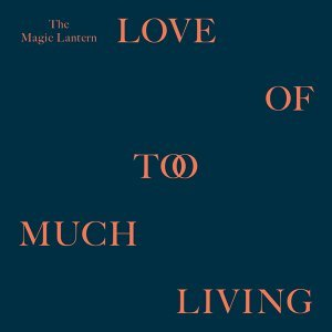 Love Of Too Much Living