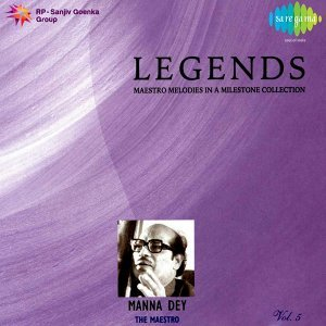 Legends: Manna Dey - The Maestro, Vol. 5
