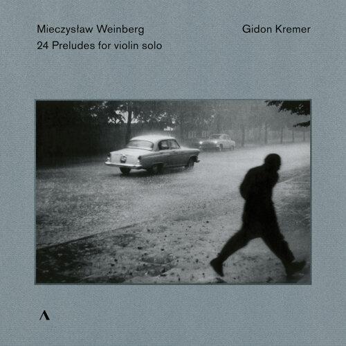Weinberg: 24 Preludes, Op. 100 (Arr. G. Kremer for Violin)