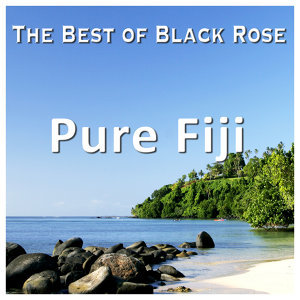 Pure Fiji - The Best of Black Rose