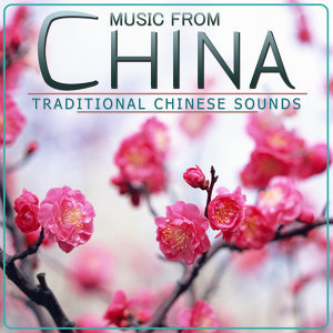 Music from China. Traditional Chinese Sounds