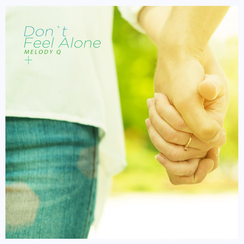 Don`t Feel Alone
