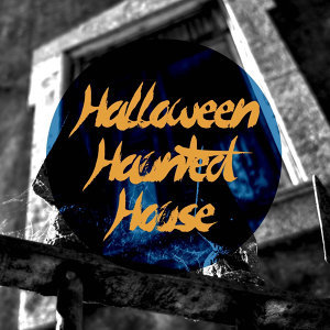 Halloween Haunted House! Fun, Wacky, Spooky Sound Effects, Soundscapes, And Songs for a Ghoulish Halloween Party!
