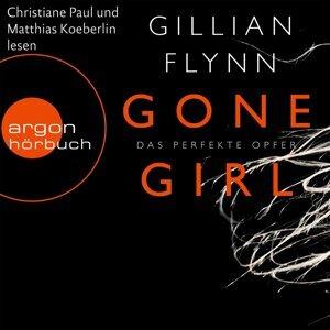 Gone Girl - Das perfekte Opfer (Ungekürzte Fassung) - Ungekürzte Fassung