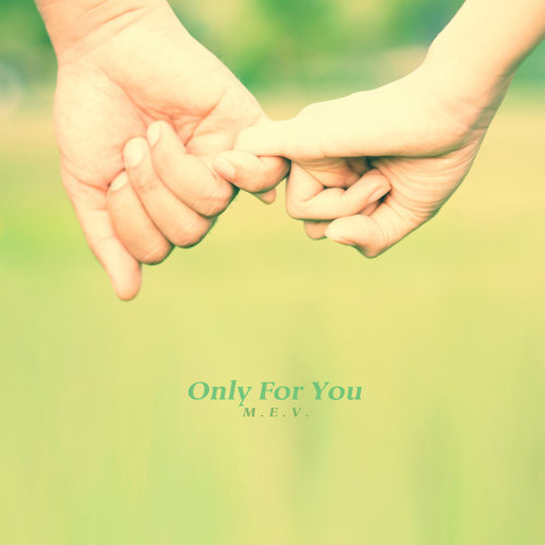 Only For You