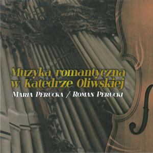 Muzyka romantyczna w Katedrze Oliwskiej. Romantic music in the Oliwa Cathedral