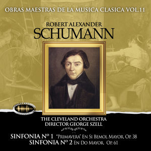 Obras Maestras de la Música Clásica, Vol. 11 / Robert Alexander Schumann