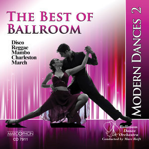 The Best of Ballroom Modern Dances Vol . 2: Disco, Reggae, Charleston, Mambo & March