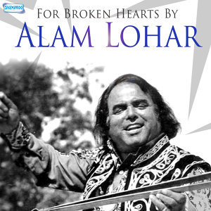 For Broken Hearts by Alam Lohar