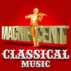 Magnificent Classical Music