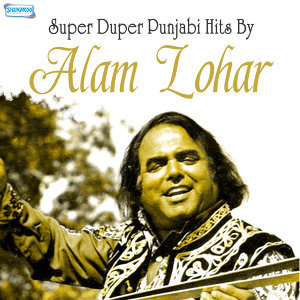 Super Duper Punjabi Hits by Alam Lohar