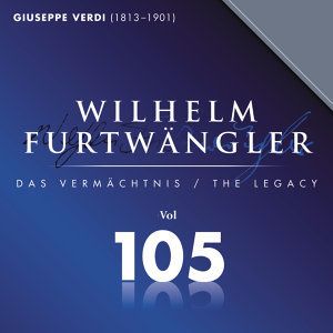 Wilhelm Furtwaengler Vol. 105