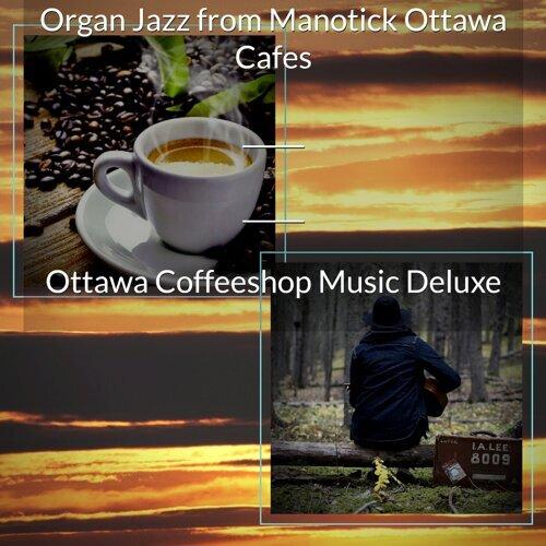 Organ Jazz from Manotick Ottawa Cafes