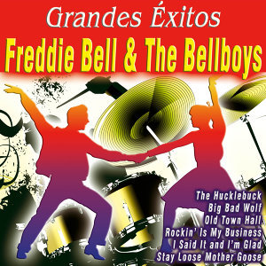 Grandes Éxitos: Freddie Bell & The Bellboys