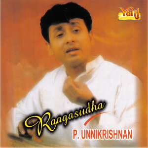 Raagasudha - P. Unnikrishnan
