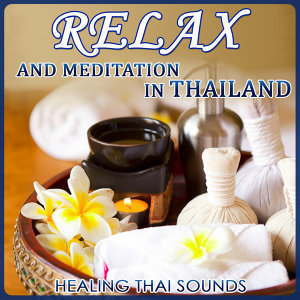 Relax and Meditation in Thailand. Healing Thai Sounds