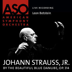 Strauss: By the Beautiful Blue Danube, Op. 314