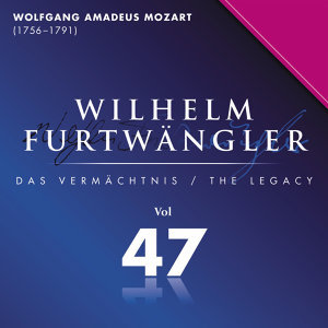 Wilhelm Furtwaengler Vol. 47