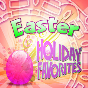 Easter Holiday Favorites