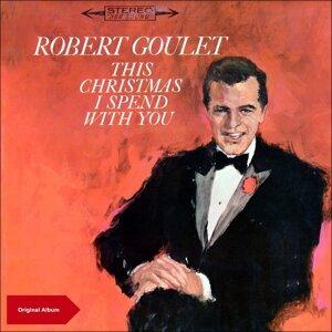 This Christmas I Spend with Robert Goulet - Original Christmas Album
