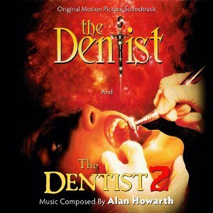The Dentist 1 and 2 (Original Soundtrack Recordings)
