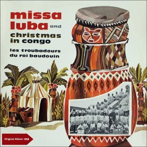 Missa Luba - Christmas in Congo - Original Christmas Album 1958