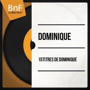 15 titres de Dominique