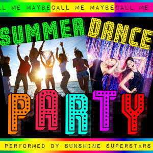 Call Me Maybe: Summer Dance Party